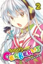 Today's Cerberus, Vol. 2 ebook by Ato Sakurai