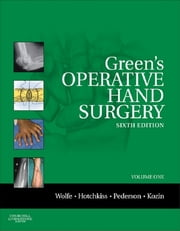 Green's Operative Hand Surgery - Expert Consult: Online and Print ebook by Scott W. Wolfe,Robert N. Hotchkiss,William C. Pederson,Scott H. Kozin,Mark S Cohen