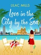 Love in the City by the Sea ebook by