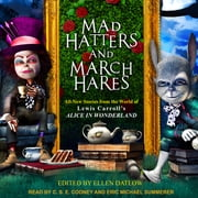 Mad Hatters and March Hares - All-New Stories from the World of Lewis Carroll's Alice in Wonderland audiobook by