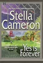 Yes Is Forever ebook by Stella Cameron