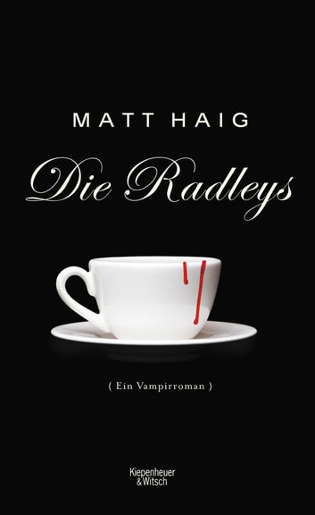 Die Radleys - Ein Vampirroman ebook by Matt Haig