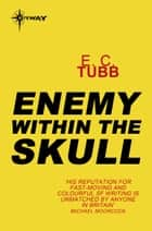 Enemy Within the Skull ebook by E.C. Tubb