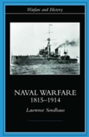 Naval Warfare, 1815-1914 ebook by Lawrence Sondhaus