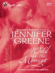 Wild in the Moment ebook by Jennifer Greene