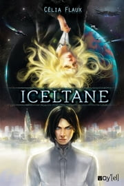 Iceltane - Un space opéra immersif ebook by Célia Flaux