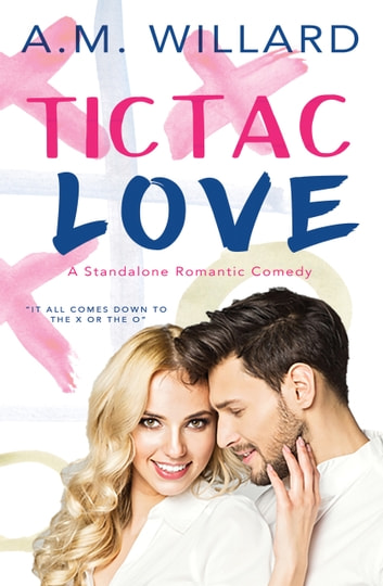 Tic Tac Love ebook by A.M. Willard