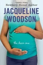 The Dear One ebook by Jacqueline Woodson
