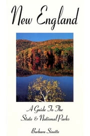 New England: A Guide to the State & National Parks ebook by Barbara  Sinotte