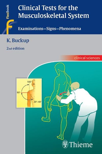 Clinical Tests for the Musculoskeletal System - Examinations - Signs - Phenomena ebook by Klaus Buckup