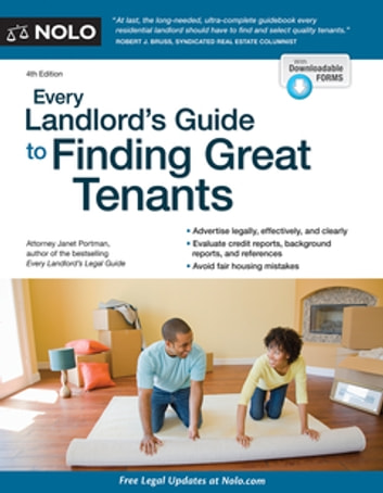 Every Landlord's Guide to Finding Great Tenants ebook by Janet Portman, Attorney