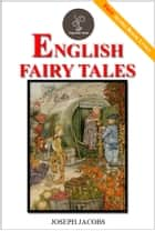 English Fairy Tales (FREE Audiobook Included!) ebook by Joseph Jacobs