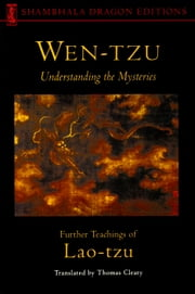 Wen-tzu - Understanding the Mysteries ebook by Thomas Cleary