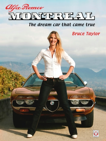 Alfa Romeo Montreal - The dream car that came true ebook by Bruce Taylor