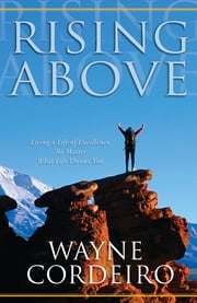 Rising Above ebook by Wayne Cordeiro
