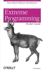 Extreme Programming Pocket Guide ebook by Chromatic
