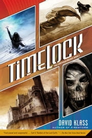 Timelock - The Caretaker Trilogy: Book 3 ebook by David Klass