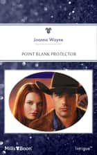 Point Blank Protector ebook by Joanna Wayne