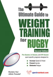 The Ultimate Guide to Weight Training for Rugby ebook by Kobo.Web.Store.Products.Fields.ContributorFieldViewModel