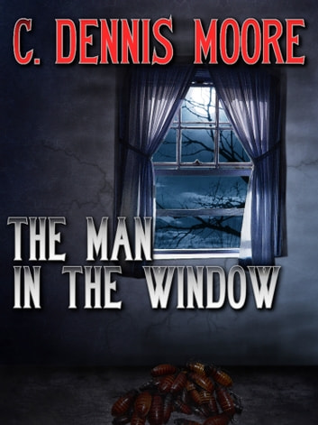 The Man in the Window ebook by C. Dennis Moore