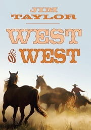 West Of West ebook by Jim Taylor