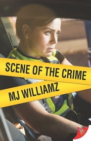 Scene of the Crime ebook by MJ Williamz