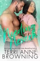 Needing Nevaeh ebook by Terri Anne Browning