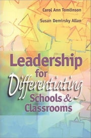 Leadership for Differentiating Schools and Classrooms ebook by Tomlinson, Carol Ann