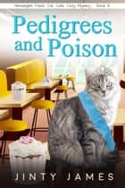 Pedigrees and Poison – A Norwegian Forest Cat Café Cozy Mystery – Book 8 - A Norwegian Forest Cat Cafe Cozy Mystery, #8 ebook by Jinty James