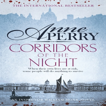 Corridors of the Night (William Monk Mystery, Book 21) - A twisting Victorian mystery of intrigue and secrets audiobook by Anne Perry