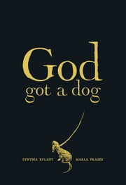 God Got a Dog ebook by Cynthia Rylant,Marla Frazee
