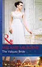 The Valquez Bride (Mills & Boon Modern) (The Playboys of Argentina, Book 1) ebook by Melanie Milburne