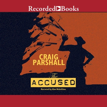 The Accused audiobook by Craig Parshall