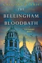 The Bellingham Bloodbath ebook by Gregory Harris