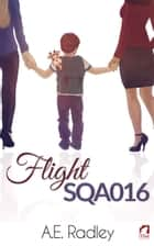 Flight SQA016 ebook by A.E. Radley