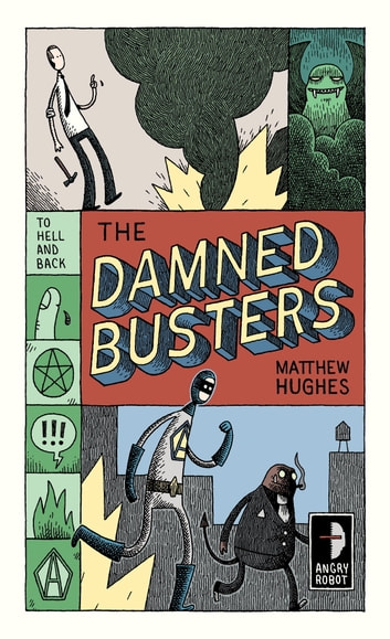 The Damned Busters - To Hell and Back, Book 1 eBook by Matthew Hughes