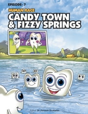 Human Race Episode - 7 - Candy Town & Fizzy Springs ebook by Dr. Ramesh Sivabalan