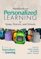 Handbook on Personalized Learning for States, Districts, and Schools ebook by Marilyn Murphy, Sam Redding, Janet Twyman