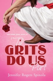 'Til Grits Do Us Part ebook by Jennifer Rogers Spinola