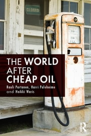 The World After Cheap Oil ebook by Rauli Partanen,Harri Paloheimo,Heikki Waris