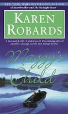 Maggy's Child - A Novel ebook by Karen Robards