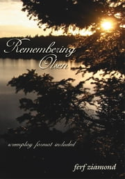Remembering Olsen - screenplay format included ebook by ferf ziamond