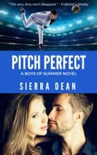 Pitch Perfect ebook by Sierra Dean