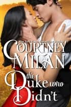 The Duke Who Didn't eBook by Courtney Milan