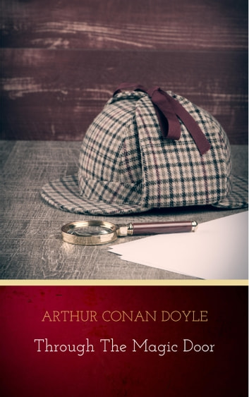 Through the Magic Door ebook by Arthur Conan Doyle