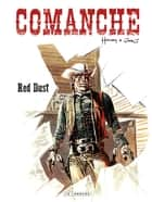 Comanche - Tome 1 - Red Dust ebook by Hermann, GREG