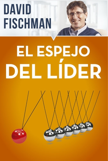 El espejo del líder ebook by David Fischman