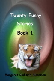 Twenty Funny Stories, Book 1 ebook by Margaret Radisich Sleasman