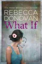 What If ebook by Rebecca Donovan
