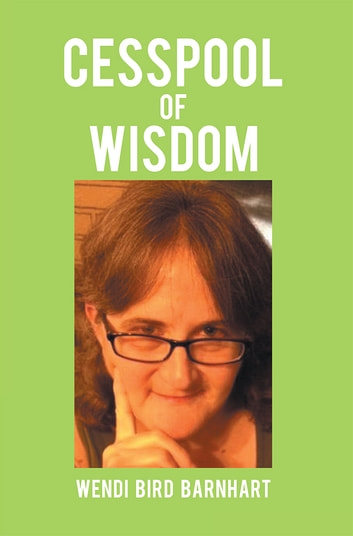 Cesspool of Wisdom ebook by Wendi Bird Barnhart